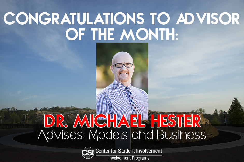 Help us congratulate our February Advisor of the Month, Dr. Michael Hester